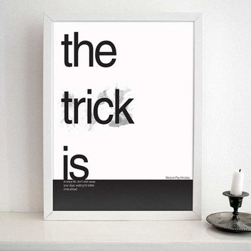 INSPIRATIONAL QUOTE TYPOGRAPHY -The trick is to enjoy life.don't wish away your days waiting for better ones ahead- Typography poster