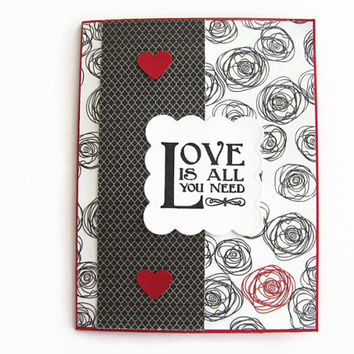 Valentines Day Card, Love is All you Need, Roses, Hearts, Black and Red, Love