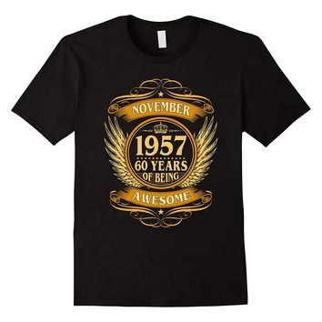 November 1957 60 Years Of Being Awesome Shirt