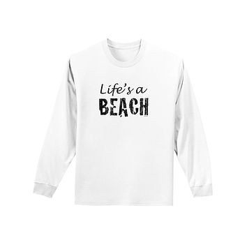 Lifes a beach Adult Long Sleeve Shirt