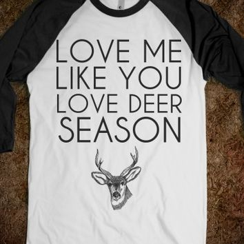 Supermarket: Love Me Like You Love Deer Season Shirt from Glamfoxx Shirts