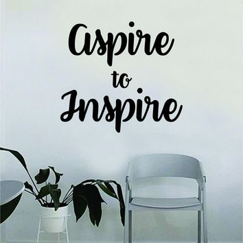 Aspire to Inspire Quote Wall Decal Sticker Bedroom Home Room Art Vinyl Inspirational Motivational Teen Decor Decoration