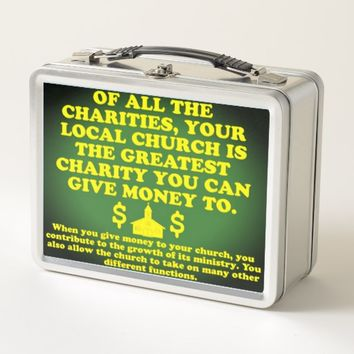 Your Church Is The Greatest Charity. Metal Lunch Box