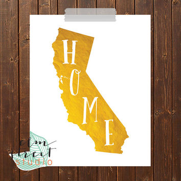 Home State Gold Foil Print  Gold Foil Print  Gold Print  Typography Print  California Print  Inspirational Decor  Quote Poster State Print
