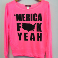 Holiday Season Sale! Long Sleeve Shirt - 'Merica F**k Yeah