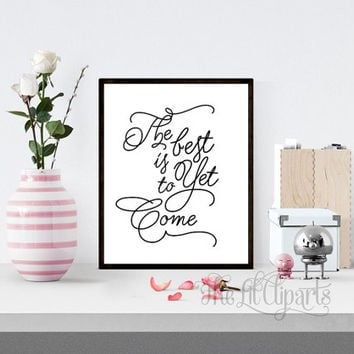 The Best is Yet to Come Typography Printable, Wall Quote Printable, Inspirational Quote, Motivational Quote Print, Wall Art Decor
