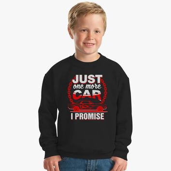 Just One More Car I Promise Kids Sweatshirt