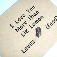 Nerdy Greeting Card 30 Rock I love you more by CraftColorfully