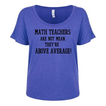 Math Teachers Are Not Mean They're Above Average Women's Dolman