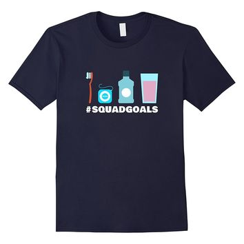 Squad Goals Dental Hygienist T-Shirt: Dentist Toothbrush