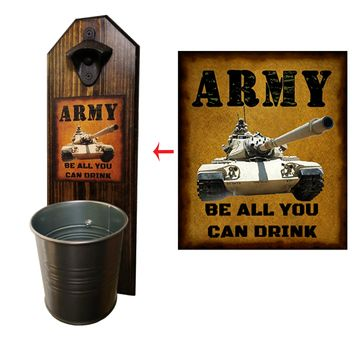 Army Be All You Can Drink Bottle Opener and Cap Catcher, Wall Mounted