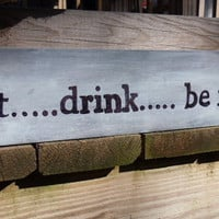 Rustic Wedding Sign Eat drink and be married by willowroaddesigns