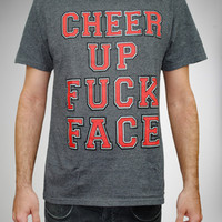 """Cheer Up Fuck Face"" Tee"