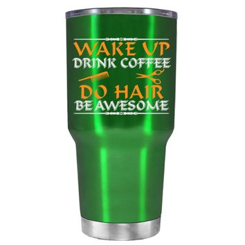 Wake Up Drink Coffee Do Hair on Translucent Green 30 oz Tumbler Cup