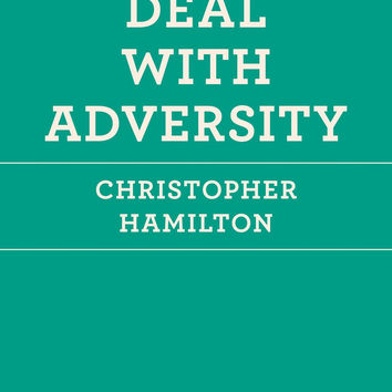 How to Deal with Adversity (The School of Life) by Christopher Hamilton  (Bargain Books)