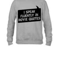 I speak fluently in movie quotes - Crewneck Sweatshirt