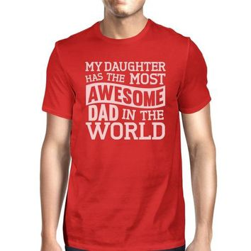 My Daughter Has The Most Awesome Dad Mens Short