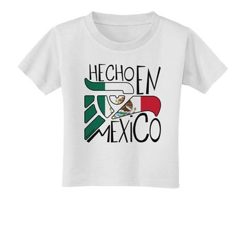 Hecho en Mexico Design - Mexican Flag Toddler T-Shirt by TooLoud