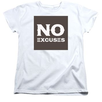 No Excuses - Motivational And Inspirational Quote-recovered - Women's T-Shirt (Standard Fit)