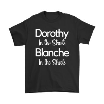 QIYIF Dorothy In The Streets Blanch In The Sheets The Golden Girls Shirts