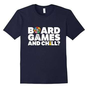 Let's Play a board game and chill T-Shirt.