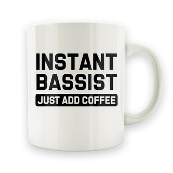 Instant Bassist. Just Add Coffee - 15oz Mug