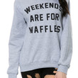 Weekends are for Waffles Crew
