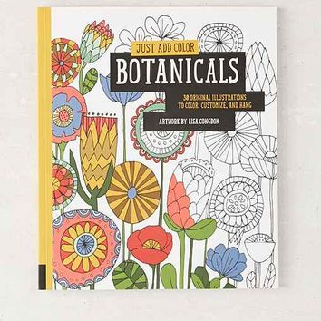 Just Add Color: Botanicals: 30 Original Illustrations To Color, Customize, And Hang By Lisa Congdon