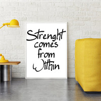 Strength comes from within, Motivational poster, Printable poster, Wall art, Instant download, Printable quote, Scandinavian poster