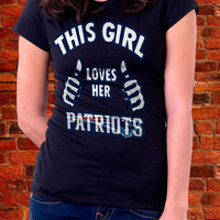 Patriots t shirt, New England Patriots Tshirt, New England Patriots Jersey, Patriots Shirt, Patriots This Girl Loves Her Patriots Tshirt