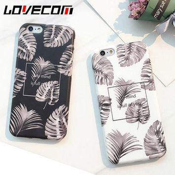 LOVECOM Fashion Soft IMD Leaves Case for iphone 6 6S 7 PLus Plants Banana Leaf Pattern Phone Cases Funny Letter Back Cover