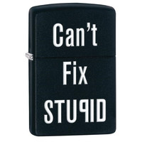Zippo Can't Fix Stupid Lighter 28664