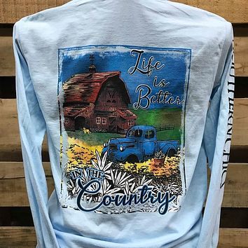 Southern Chics Life is Better in the Country Barn Truck Comfort Colors Long Sleeves Bright T Shirt