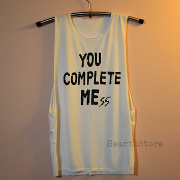 You Complete Mess Shirt 5SOS Shirts Muscle Tee Muscle Tank Top TShirt Unisex - size S M L