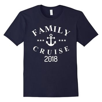 Family Cruise 2018 Anchor T Shirt Vacation Beach Tee