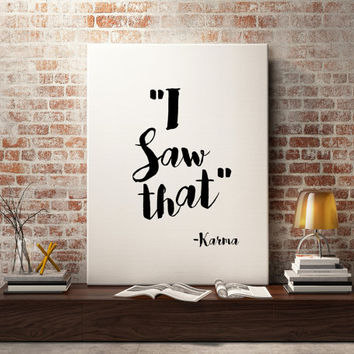 "Karma Quote - Funny Poster ""I Saw That"" Humor Typographic Print Inspirational quote Printable Quotes Wall decor Home art"