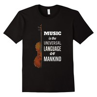 Music Is The Universal Language Of Mankind Violin Shirt