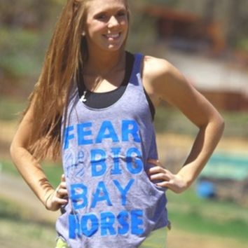 FEAR THE BIG BAY HORSE (GRAY TANK) - Dynasty Equine