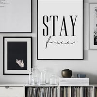 Stay Free, Typography Printable Art, Typography Wall Art Decor, Motivational Poster, Motivational Wall Art, Printable Poster, Modern Decor