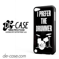 Ashton Irwin I Prefer The Drummer DEAL-1018 Apple Phonecase Cover For Ipod Touch 5