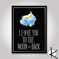 I Love You To The Moon And Back, Digital Print, Motivational Wall Art, Downloadable Art, Black, Digital Art