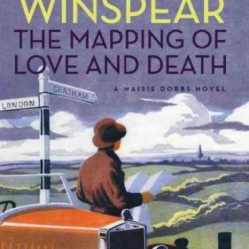 The Mapping of Love and Death: A Maisie Dobbs Novel (Maisie Dobbs)