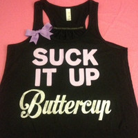Suck it up Buttercup Racerback Tank