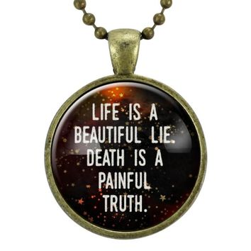 Life Is A Beautiful Lie Necklace