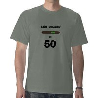Funny Fathers Day CIGAR T-Shirt Still Smokin at 50 from