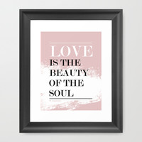 Love is the beauty of the Soul Quote Artwork Framed Art Print by kraft&mint