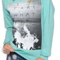 Glamour Kills Take What You Love Crew Neck Sweatshirt