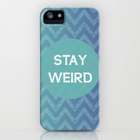Stay Weird iPhone & iPod Case by C Designz