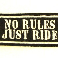 NO RULES JUST RIDE Iron on Small Patch for Biker Vest SB882