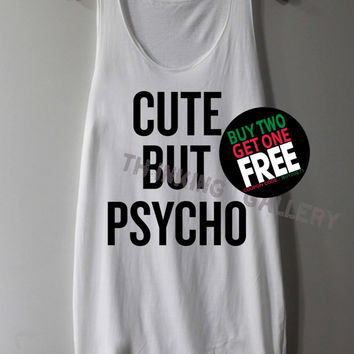 Cute but Psycho Shirt Tank Top Tunic TShirt T Shirt Singlet - Size S M L